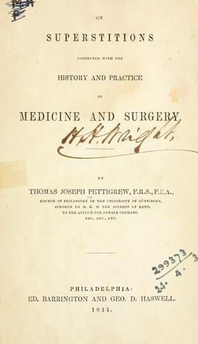 On superstitions connected with the history and practice of medicine and surgery.