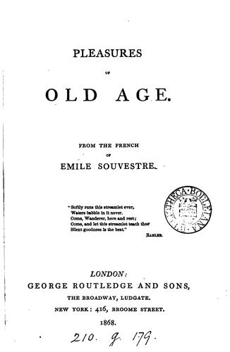 Pleasures of old age. From the Fr by Emile Souvestre