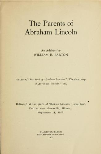 The parents of Abraham Lincoln by William Eleazar Barton