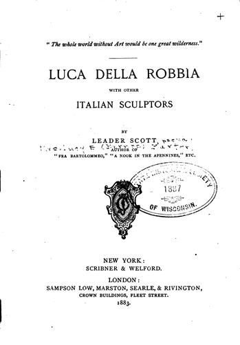 Luca Della Robbia: With Other Italian Sculptors by Leader Scott