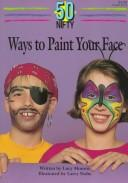 50 nifty ways to paint your face by Lucy Monroe