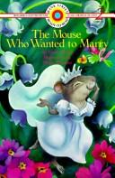 The mouse who wanted to marry by Doris Orgel