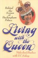 Living with the Queen by Malcolm J. Barker