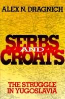 Serbs and Croats by Alex N. Dragnich