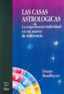 Las Casas Astrologicas/ Astrological Houses by Dane Rudhyar