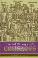 Historical dictionary of the crusades by Corliss Konwiser Slack