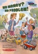 No money? No problem! by Lori Haskins