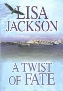 A Twist Of Fate by Lisa Jackson