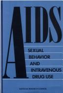 AIDS by National Research Council (U.S.). Committee on AIDS Research and the Behavioral, Social, and Statistical Sciences.