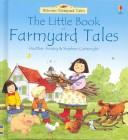 The Little Book of Farmyard Tales (Farmyard Tales Readers) by Heather Amery