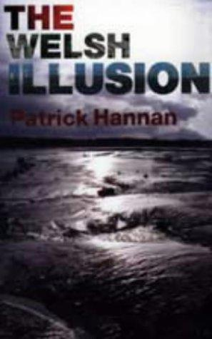 The Welsh illusion by Patrick Hannan
