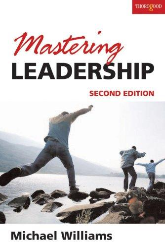 Mastering Leadership by Michael Williams