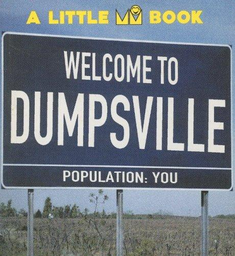 WELCOME TO DUMPSVILLE by IVANA BETTERMAN