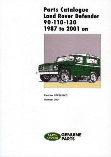 Parts Catalogue Land Rover Defender 90/110/130 1987 to 2001 (Parts Catalogue 1987-2001) by R. M. Clarke