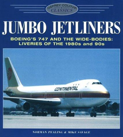Jumbo Jetliners: Boeing's 747 and the Wide-Bodies by Norman Pealing, Mike Savage