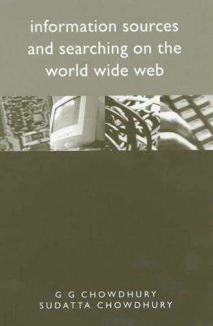Information sources and searching on the World Wide Web by G. G. Chowdhury
