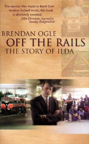 Off the rails by Brendan Ogle