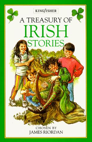 A Treasury of Irish stories by chosen by James Riordan ; illustrated by Ian Newsham.