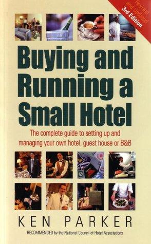Buying and Running a Small Hotel by Ken Parker