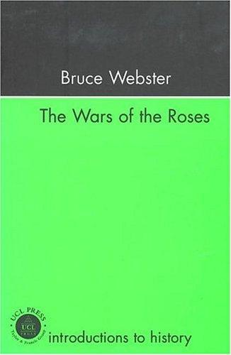 Wars Of The Roses (Introductions to History) by Mr Bruc Webster