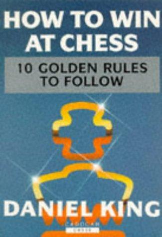 How to Win At Chess by Daniel King