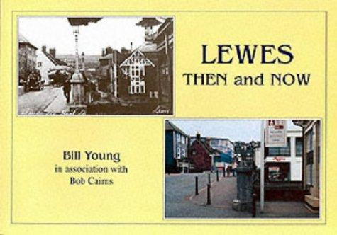 Lewes Then and Now by Bill Young