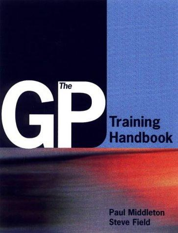 The GP Trainer's Handbook by Paul Middleton