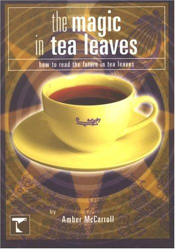 Magic In Tea Leaves by Amber McCarroll