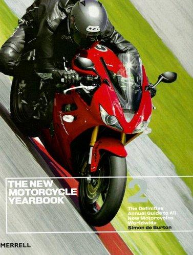 The New Motorcycle Yearbook 2: The Definitive Annual Guide to All New Motorcycles Worldwide (New Motorcycle Yearbook: The Definitive Annual Guide to All New Moto) by Simon De Burtoon