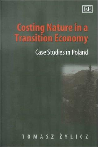 Costing Nature in a Transition Economy by Tomasz Zylicz