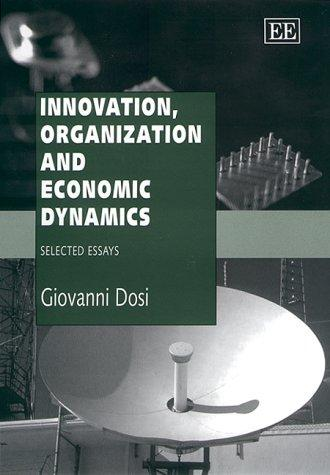 Innovation, Organization and Economic Dynamics by Giovanni Dosi