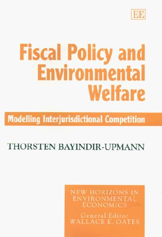 Fiscal Policy and Environmental Welfare by Thorsten Bayindir-Upmann