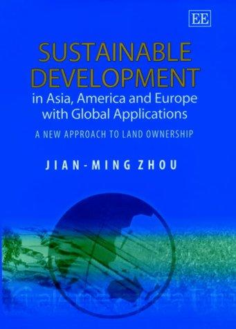 Sustainable Development in Asia, America and Europe With Global Applications by Jian-Ming Zhou