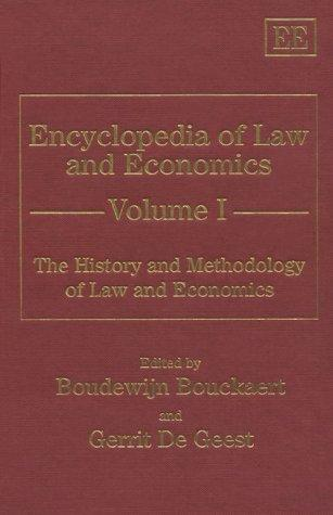 The History and Methodology of Law and Economics (Encyclopedia of Law and Economics , Vol 1) by Gerrit De Geest