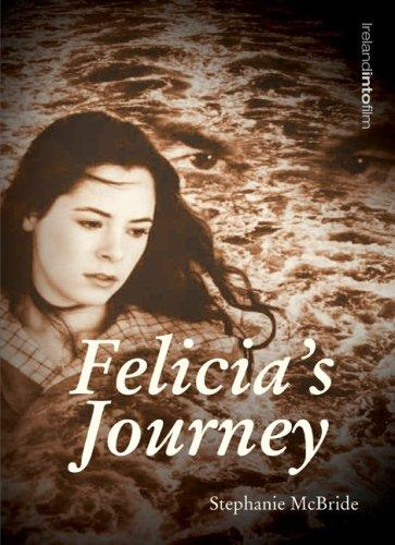 Felicia's Journey (Ireland into Film) by Stephanie McBride