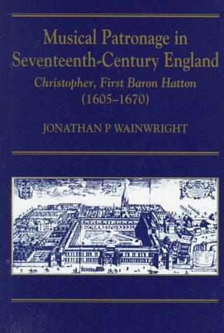 Musical patronage in seventeenth-century England by Jonathan Wainwright