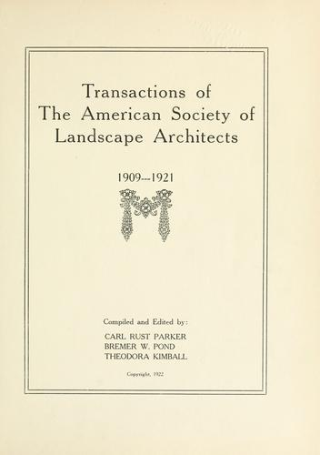 Transactions of the American society of landscape architects, 1909-1921 by American Society of Landscape Architects.