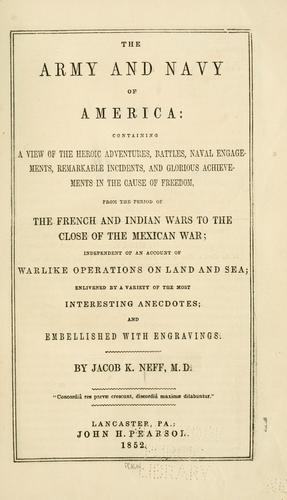 The army and navy of America by Jacob K. Neff