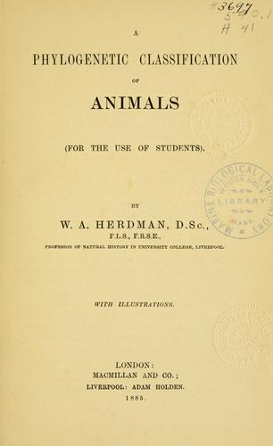 A phylogenetic classification of animals by Herdman, W. A. Sir