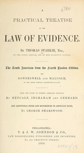 A practical treatise of the law of evidence by Starkie, Thomas