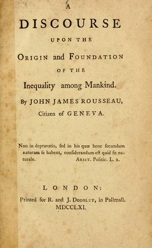 A discourse upon the origin and foundation of the inequality among mankind.