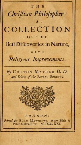 The Christian philosopher by Cotton Mather