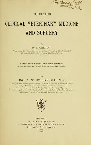 Studies in clinical veterinary medicine and surgery by P. J. Cadiot