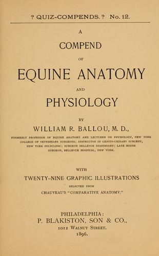 A compend of equine anatomy and physiology by William R. Ballou