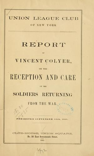 Report of Vincent Colyer on the reception and care of the soldiers returning from the war.