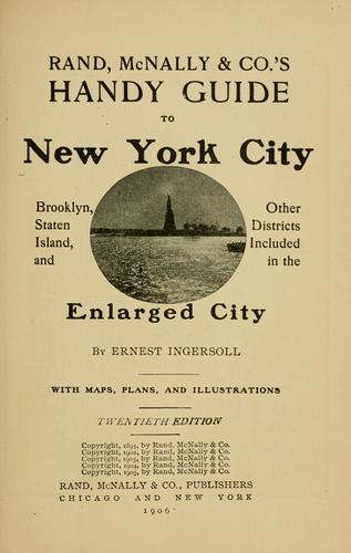 Rand, McNally & Co.'s handy guide to New York City, Brooklyn, Staten Island, and other districts included in the enlarged city by Ernest Ingersoll