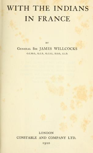 With the Indians in France by Willcocks, James Sir