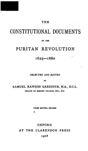 The constitutional documents of the Puritan revolution, 1625-1660 by Gardiner, Samuel Rawson