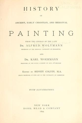 History of painting by Alfred Friedrich Gottfried Albert Woltmann
