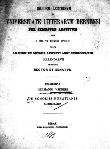 De scholiis Horatianis commentatio by Hermann Usener